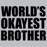 worlds_okayest_brother_t_shirt_textual_tees